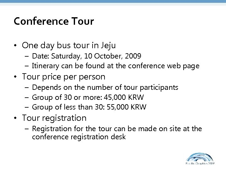 Conference Tour • One day bus tour in Jeju – Date: Saturday, 10 October,