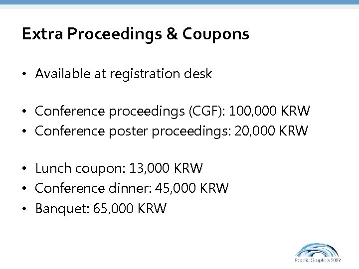 Extra Proceedings & Coupons • Available at registration desk • Conference proceedings (CGF): 100,