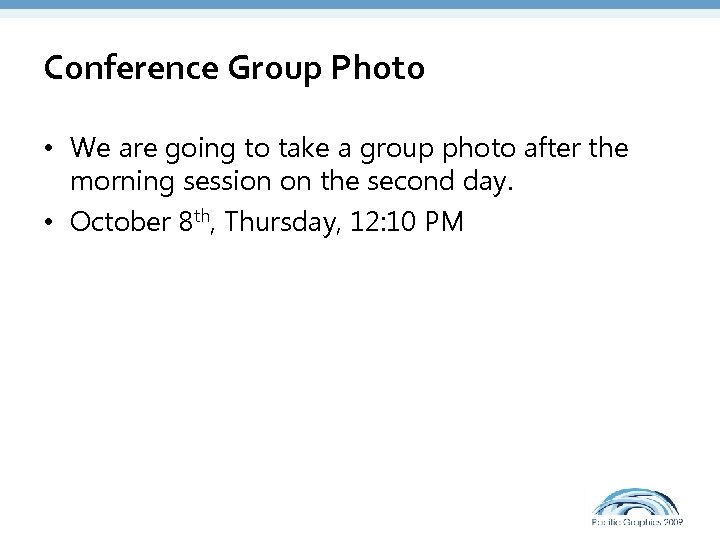 Conference Group Photo • We are going to take a group photo after the