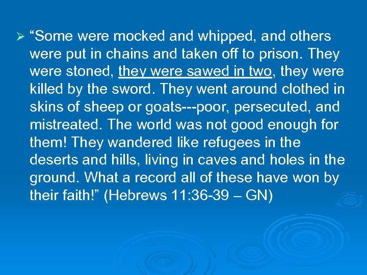 "Ø ""Some were mocked and whipped, and others were put in chains and taken"