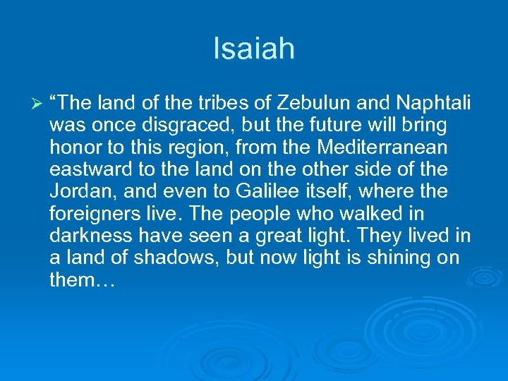"Isaiah Ø ""The land of the tribes of Zebulun and Naphtali was once disgraced,"