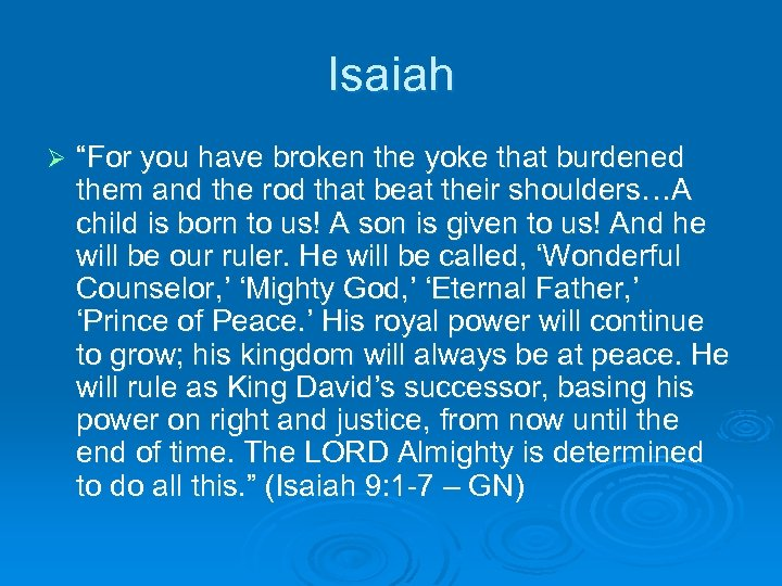 "Isaiah Ø ""For you have broken the yoke that burdened them and the rod"