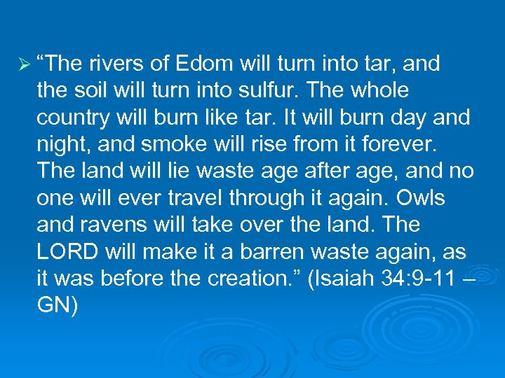 "Ø ""The rivers of Edom will turn into tar, and the soil will turn"