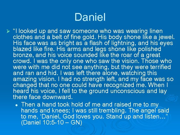 "Daniel Ø ""I looked up and saw someone who was wearing linen clothes and"
