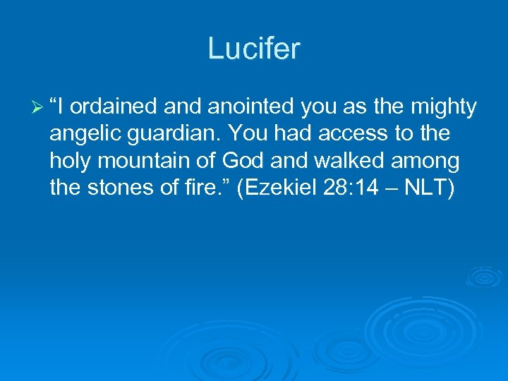 "Lucifer Ø ""I ordained anointed you as the mighty angelic guardian. You had access"
