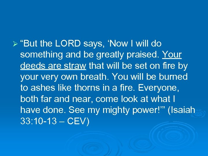 "Ø ""But the LORD says, 'Now I will do something and be greatly praised."