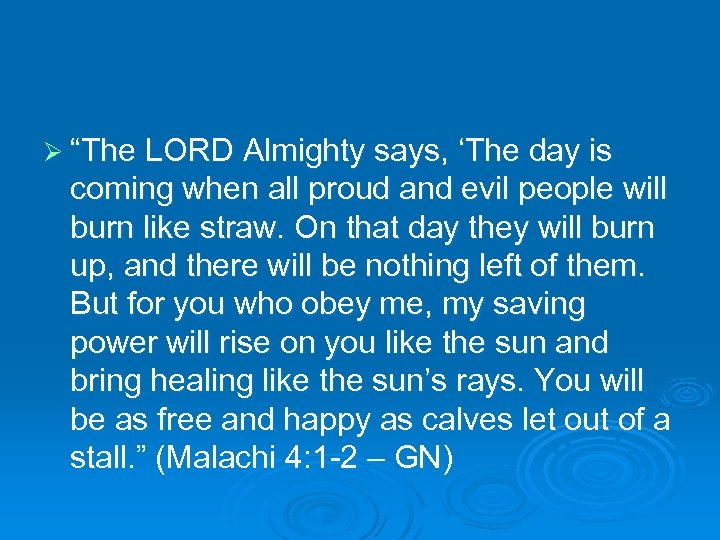 "Ø ""The LORD Almighty says, 'The day is coming when all proud and evil"