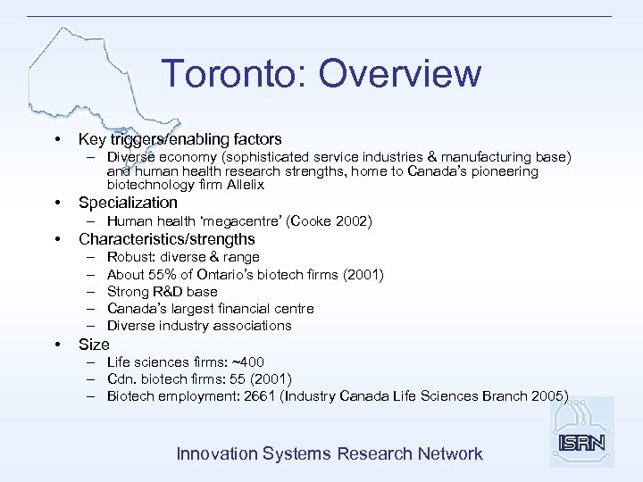 Toronto: Overview • Key triggers/enabling factors – Diverse economy (sophisticated service industries & manufacturing