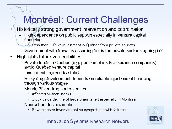 Montréal: Current Challenges • Historically strong government intervention and coordination – High dependence on