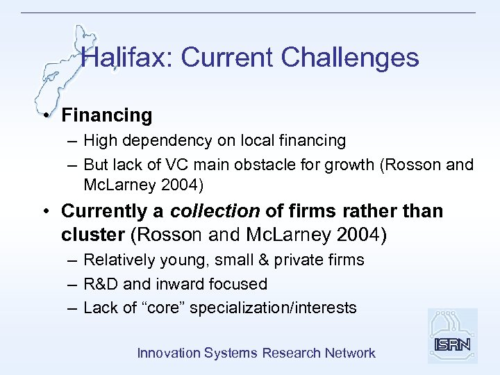 Halifax: Current Challenges • Financing – High dependency on local financing – But lack
