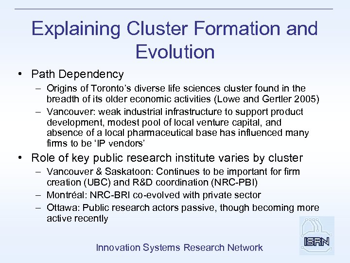 Explaining Cluster Formation and Evolution • Path Dependency – Origins of Toronto's diverse life