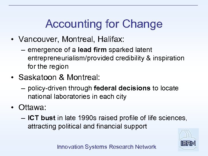 Accounting for Change • Vancouver, Montreal, Halifax: – emergence of a lead firm sparked