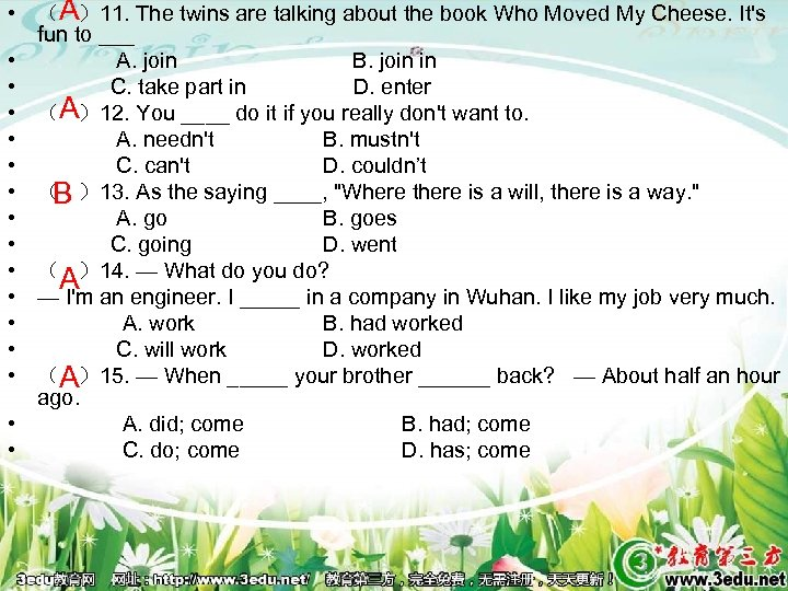 A • ( )11. The twins are talking about the book Who Moved My