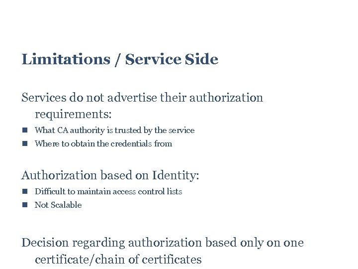 Limitations / Service Side Services do not advertise their authorization requirements: What CA authority
