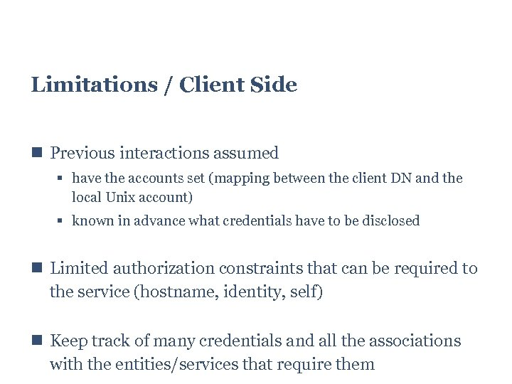 Limitations / Client Side Previous interactions assumed have the accounts set (mapping between the
