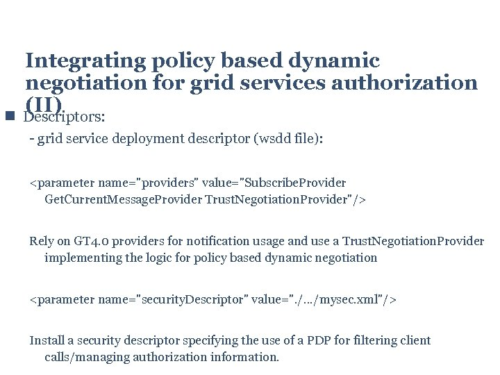 Integrating policy based dynamic negotiation for grid services authorization (II) Descriptors: - grid