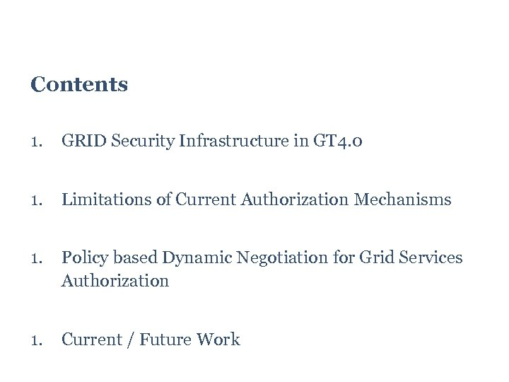 Contents 1. GRID Security Infrastructure in GT 4. 0 1. Limitations of Current Authorization