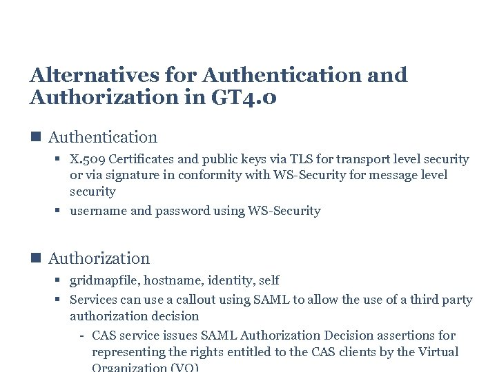 Alternatives for Authentication and Authorization in GT 4. 0 Authentication X. 509 Certificates and