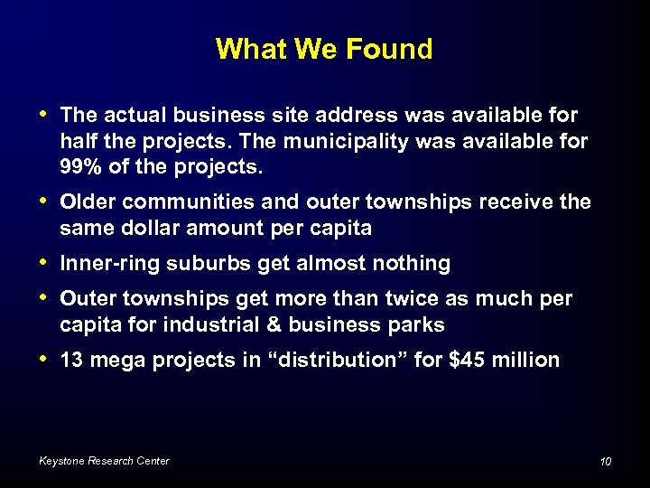 What We Found • The actual business site address was available for half the
