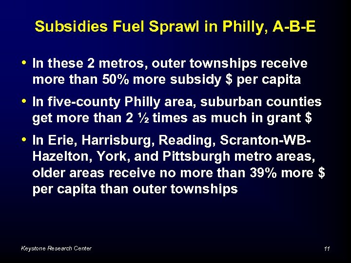 Subsidies Fuel Sprawl in Philly, A-B-E • In these 2 metros, outer townships receive