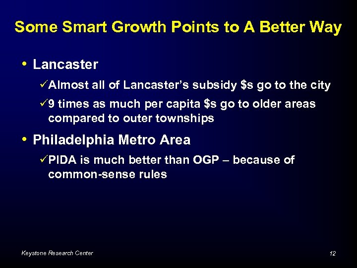 Some Smart Growth Points to A Better Way • Lancaster üAlmost all of Lancaster's