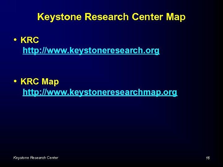 Keystone Research Center Map • KRC http: //www. keystoneresearch. org • KRC Map http: