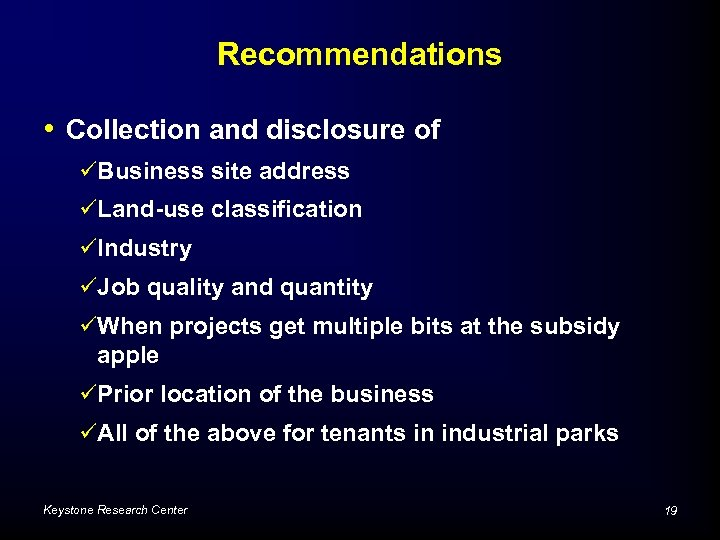 Recommendations • Collection and disclosure of üBusiness site address üLand-use classification üIndustry üJob quality