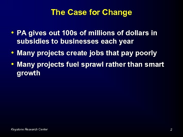 The Case for Change • PA gives out 100 s of millions of dollars