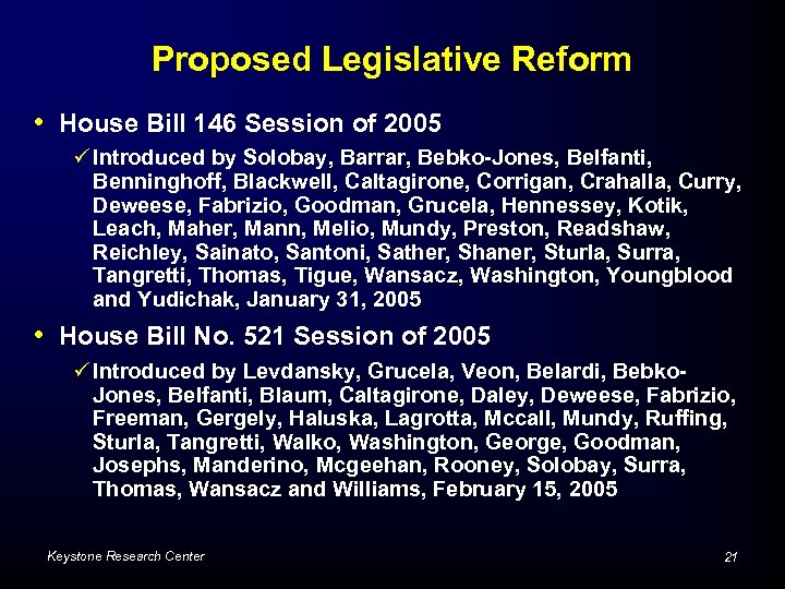 Proposed Legislative Reform • House Bill 146 Session of 2005 ü Introduced by Solobay,