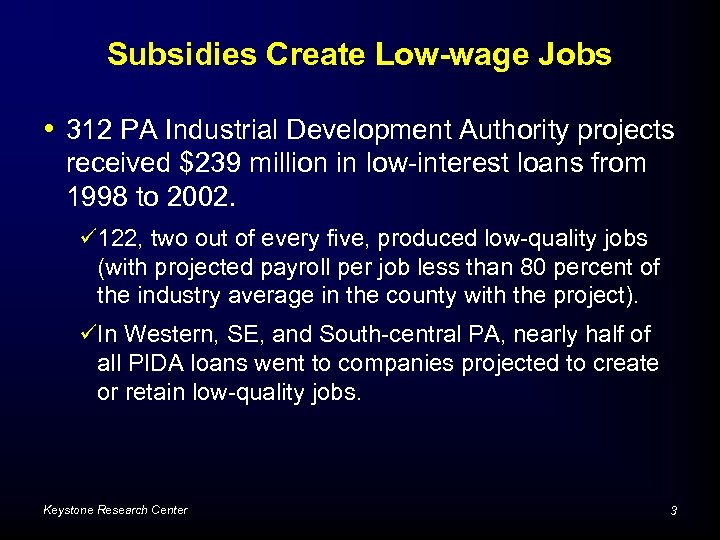 Subsidies Create Low-wage Jobs • 312 PA Industrial Development Authority projects received $239 million