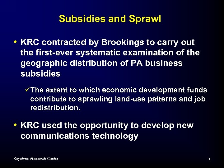 Subsidies and Sprawl • KRC contracted by Brookings to carry out the first-ever systematic