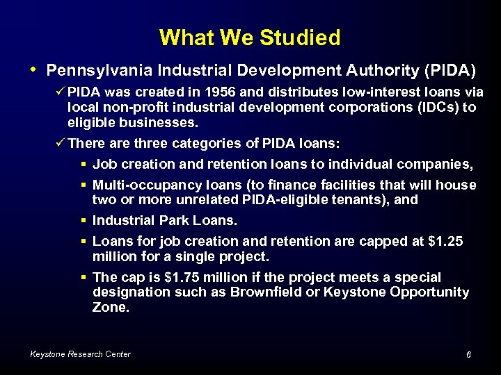What We Studied • Pennsylvania Industrial Development Authority (PIDA) ü PIDA was created in