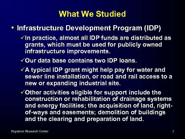 What We Studied • Infrastructure Development Program (IDP) üIn practice, almost all IDP funds