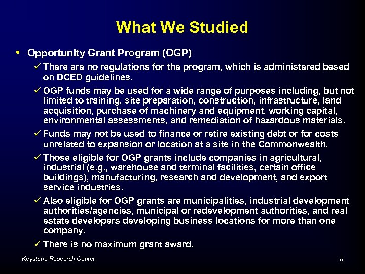 What We Studied • Opportunity Grant Program (OGP) ü There are no regulations for