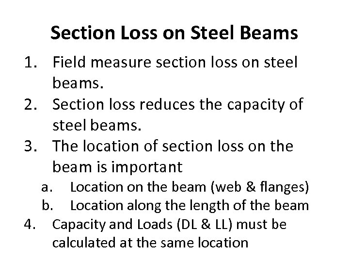 Section Loss on Steel Beams 1. Field measure section loss on steel beams. 2.