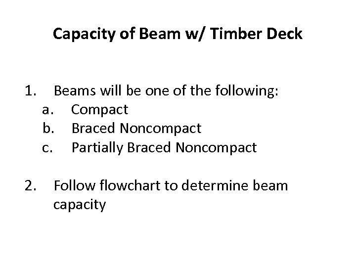 Capacity of Beam w/ Timber Deck 1. 2. Beams will be one of the