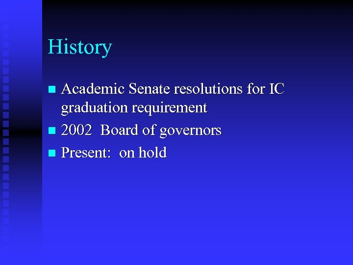 History Academic Senate resolutions for IC graduation requirement n 2002 Board of governors n