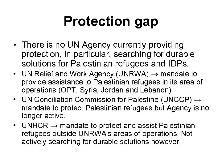 Protection gap • There is no UN Agency currently providing protection, in particular, searching