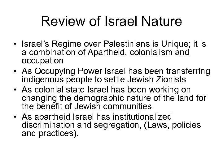 Review of Israel Nature • Israel's Regime over Palestinians is Unique; it is a