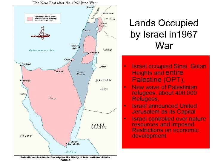 Lands Occupied by Israel in 1967 War • Israel occupied Sinai, Golan Heights and