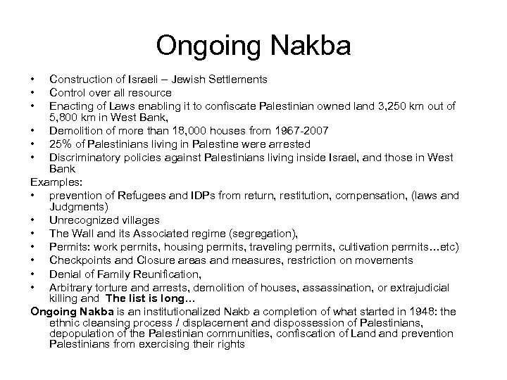 Ongoing Nakba • • • Construction of Israeli – Jewish Settlements Control over all