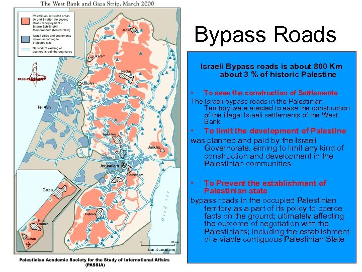 Bypass Roads Israeli Bypass roads is about 800 Km about 3 % of historic