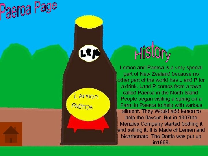 Lemon and Paeroa is a very special part of New Zealand because no other