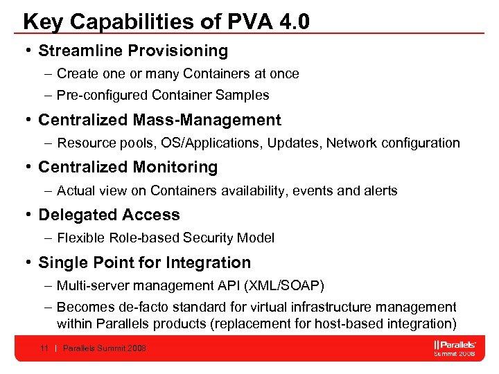 Key Capabilities of PVA 4. 0 • Streamline Provisioning – Create one or many