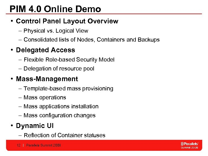 PIM 4. 0 Online Demo • Control Panel Layout Overview – Physical vs. Logical
