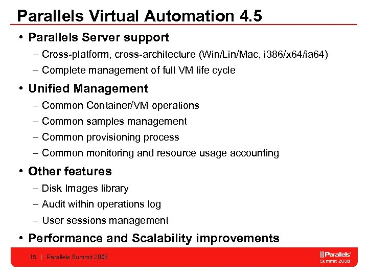Parallels Virtual Automation 4. 5 • Parallels Server support – Cross-platform, cross-architecture (Win/Lin/Mac, i