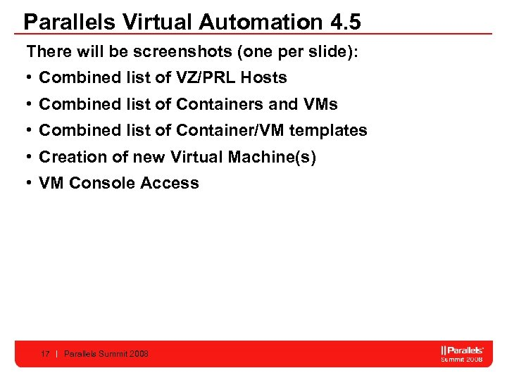 Parallels Virtual Automation 4. 5 There will be screenshots (one per slide): • Combined