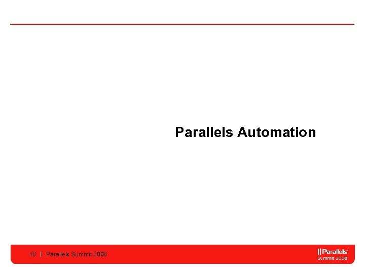 Parallels Automation 18 Parallels Summit 2008