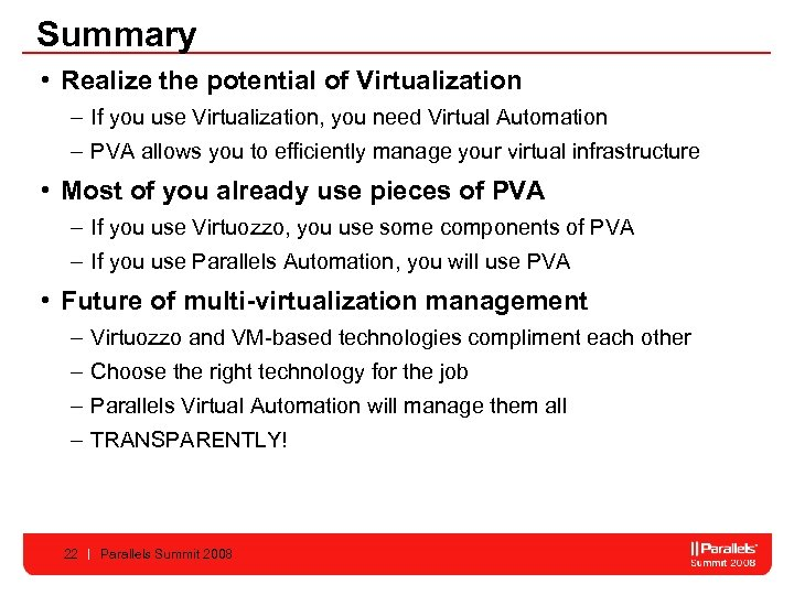 Summary • Realize the potential of Virtualization – If you use Virtualization, you need