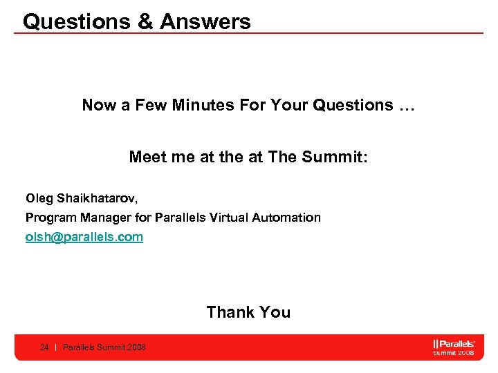 Questions & Answers Now a Few Minutes For Your Questions … Meet me at